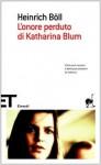 L'onore perduto di Katharina Blum ovvero Come può nascere e dove può condurre la violenza - Heinrich Böll, Alighiero Chiusano