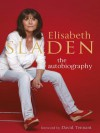 Elisabeth Sladen: The Autobiography - Elisabeth Sladen, David Tennant