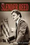 The Slender Reed - John W. Cassell