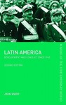 Latin America: Development and Conflict Since 1945 - John Ward