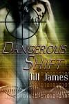 Dangerous Shift - Jill James