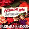 Humor Me, I'm Your Mother! (Audio) - Barbara Johnson, Carol Myers
