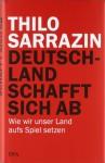 Deutschland schafft sich ab - Thilo Sarrazin