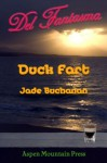 Del Fantasma: Duck Fart - Jade Buchanan