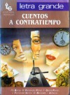 Cuentos a contratiempo - Pío Baroja, W. Fernández Flores, Francisco García Pavón, J. Fernández Santos, Mario Benedetti, I. Aldecoa