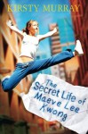 The Secret Life of Maeve Lee Kwong - Kirsty Murray