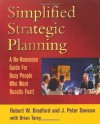 Simplified Strategic Planning: The No-Nonsense Guide for Busy People Who Want Results Fast - Robert W. Bradford, Brian Tarcy