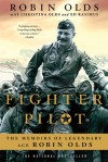 Fighter Pilot: The Memoirs of Legendary Ace Robin Olds - Christina Olds, Christina Olds, Ed Rasimus