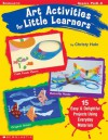 Art Activities For Little Learners - Christy Hale