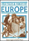 Folk Tales and Fables of Europe (Folk Tales & Fables) - Barbara Hayes, Robert Ingpen