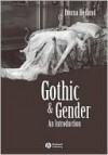 Gothic and Gender: An Introduction - Donna Heiland