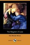 The Kingdom of Love - Ella Wheeler Wilcox