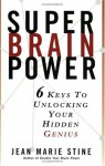Super Brain Power: 6 Keys to Unlocking Your Hidden Genius - Jean Marie Stine