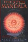 The 37th Mandala - Marc Laidlaw