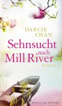 Sehnsucht nach Mill River - Darcie Chan, Susanne Aeckerle, Marion Balkenhol