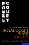 The Methuen Drama Book of Royal Court Plays 2000-2010: Under the Blue Sky; Fallout; Motortown; My Child; Enron - David Eldridge, Lucy Prebble, Mike Bartlett, Roy Williams, Simon Stephens