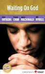 Waiting on God (Faith Builders) - Francis Chan, John Ortberg, Bill Hybels, James MacDonald
