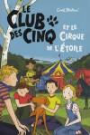 Le Club Des Cinq Et Le Le Cirque De L'etoile - Enid Blyton