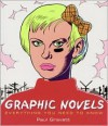 Graphic Novels: Everything You Need to Know - Paul Gravett