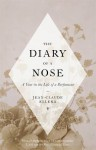 Diary of a Nose, The: A Year in the Life of a Parfumeur - Jean-Claude Ellena