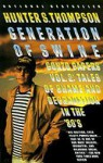 Generation of Swine: Tales of Shame & Degradation in the '80's (Gonzo Papers 2) - Hunter S. Thompson