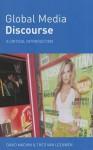 Global Media Discourse: A Critical Introduction - David Machin