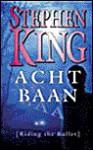 Achtbaan [Riding the Bullet] - Hugo Kuipers, Nienke Kuipers, Stephen King