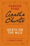 Death on the Nile: (A Parker Pyne Short Story) - Agatha Christie