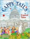 Cappy Tail's Capitol Tales - Peter Barnes, Cheryl Barnes, Michele Charles Barnes