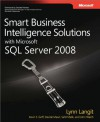 Smart Business Intelligence Solutions with Microsoft® SQL Server® 2008 (PRO-Developer) - John Welch