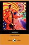 L'Immortel - Alphonse Daudet
