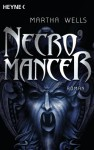 Necromancer - Martha Wells, Friedrich Mader