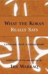 What the Koran Really Says: Language, Text and Commentary - Ibn Warraq