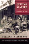Getting Started: A Memoir of the 1950s - William Weintraub