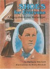Shoes for Everyone: A Story about Jan Matzeliger (Creative Minds Biography) - Barbara Mitchell, Hetty Mitchell