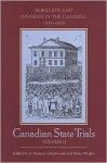 Canadian State Trials: Volume Two: Rebellion and Invasion in the Canadas, 1837-1839 - F. Murray Greenwood