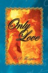 Only Love - C.S. Thompson