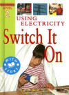 Using Electricity: Switch It on - Jim Pipe