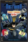 Batman: Super-Villains Strike: Choose-Your-Fate Adventure Book - Michael Teitelbaum, BATMAN created by Bob Kane