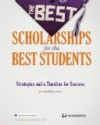 The Best Scholarships for the Best Students--Strategies and a Timeline for Success - Donald Asher, Jason Morris, Nichole Fazio-Veigel