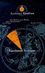 Cardanos Kosmos. Die Welten und Werke eines Renaissance-Astrologen - Anthony Grafton, Peter Knecht