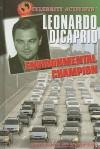 Leonardo DiCaprio: Environmental Champion - Kathy Furgang