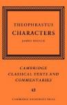 Theophrastus: Characters - Theophrastus, James Diggle