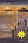 Cold Lonely Courage - Soren Paul Petrek