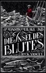 Der Monstrumologe und die Insel des Blutes: Roman (German Edition) - Rick Yancey, Axel Franken