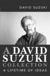 A David Suzuki Collection: A Lifetime of Ideas - David Suzuki