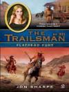 Flathead Fury (The Trailsman, #321) - Jon Sharpe