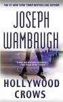Hollywood Crows: A Novel - Joseph Wambaugh