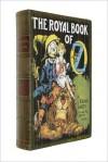 The Royal Book of Oz (Oz, #15) - Ruth Plumly Thompson, John R. Neill