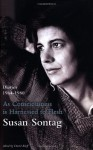 As Consciousness Is Harnessed to Flesh: Diaries 1963-1981 - Susan Sontag
